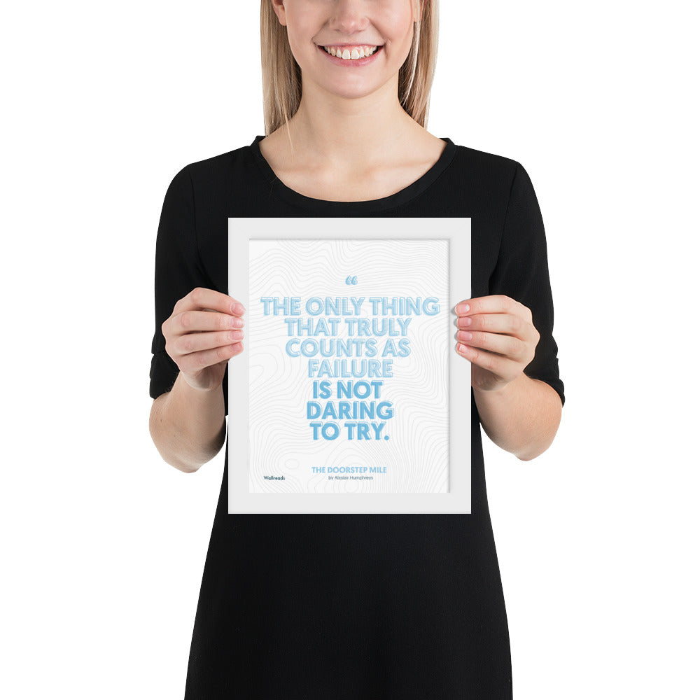 The Doorstep Mile - Failure Quote (Framed)