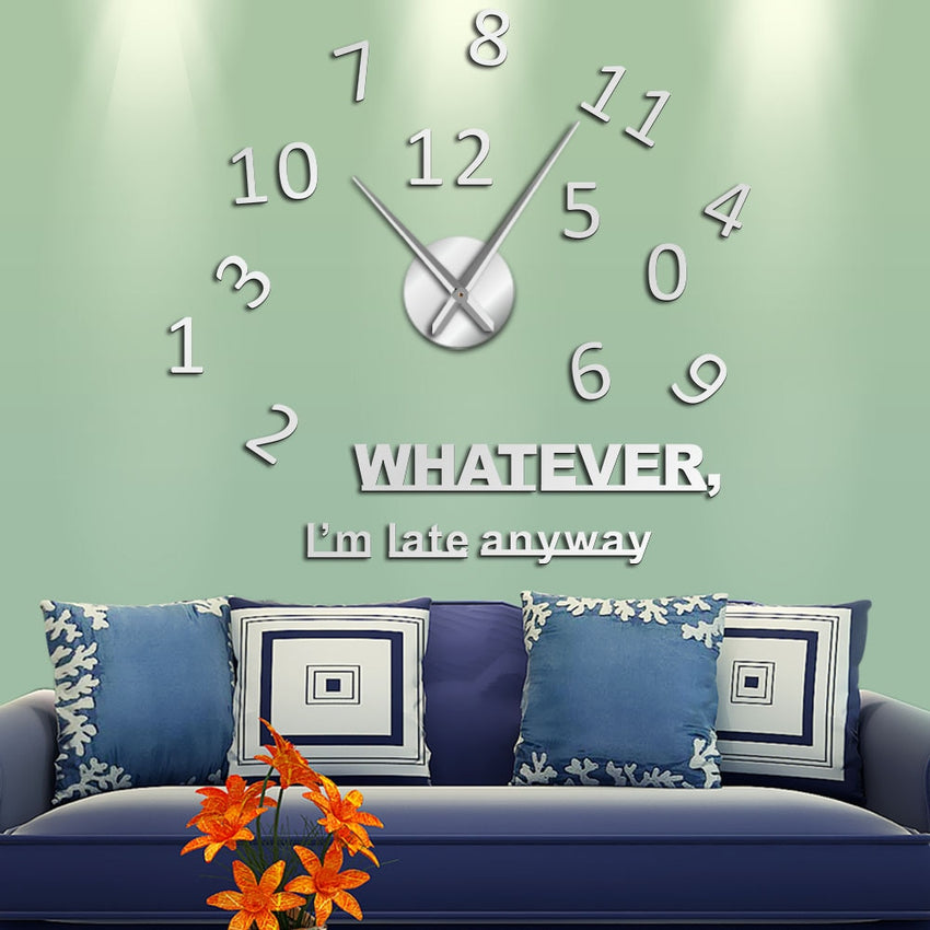 Whatever I'm Late Anyway Inspirational Quote Wall Art Large Numbers DIY Wall Clock Living Room Wall Watch Procrastinators Gifts - Slabiti