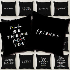 Classic Friends TV Show Funny Quotes Printed Black Pillow Covers Polyester Square Pillow Cases Sofa Cushion Covers Free shipping - Slabiti