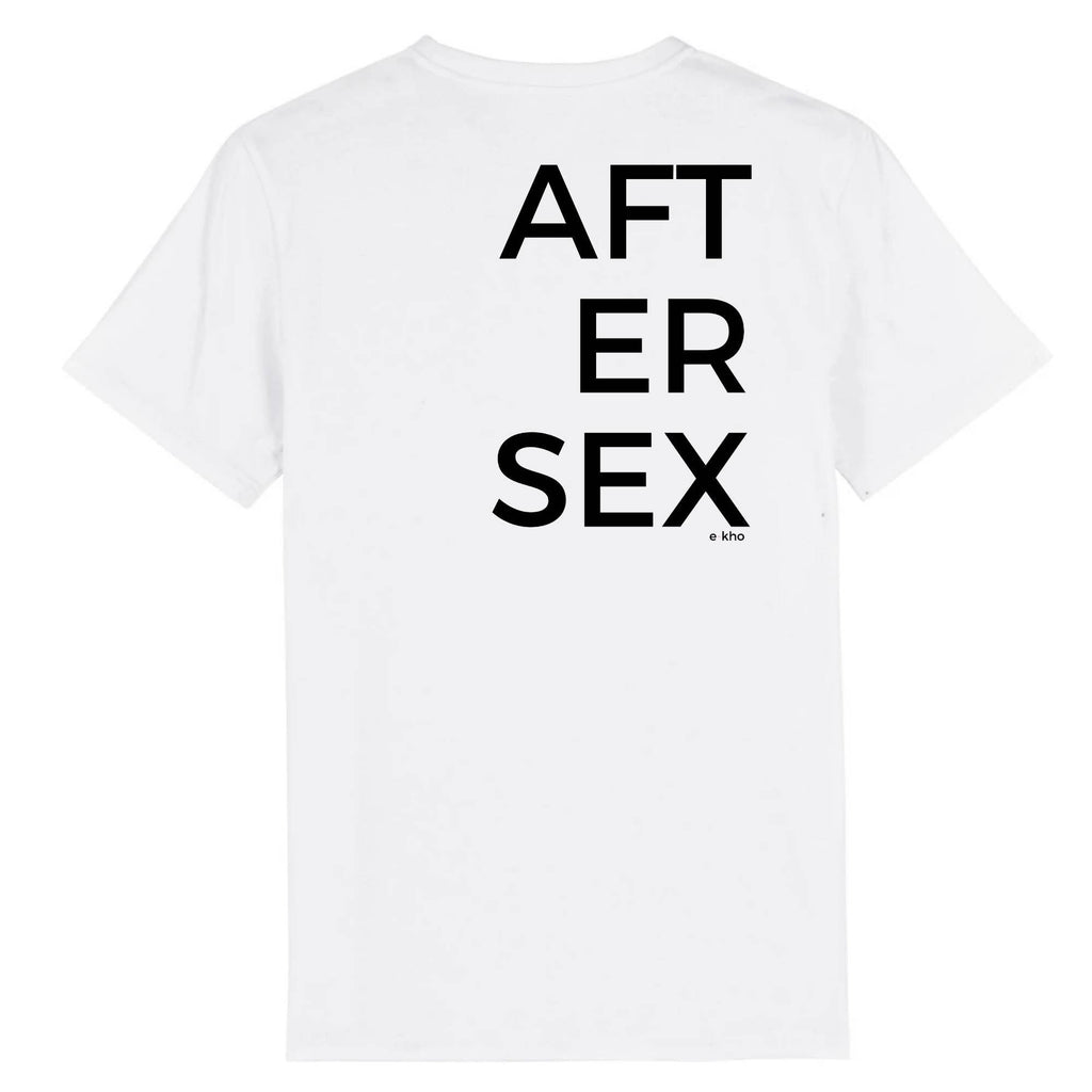 AFTER SEX tee-shirt - e-kho - blanc -imprimé - coton bio - made in france - unisexe -tshirt - monsieur tshirt - le t-shirt propre -gay