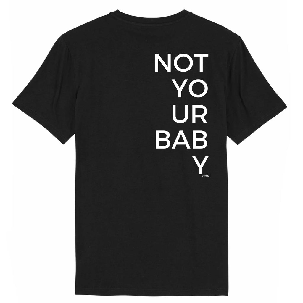 NOT YOUR BABY tee-shirt - e-kho