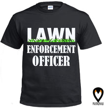 Load image into Gallery viewer, Lawn Enforcement Officer - T-Shirt