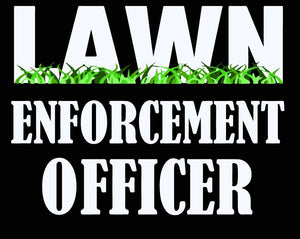 Lawn Enforcement Officer - T-Shirt