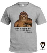 Load image into Gallery viewer, Sasquatch - Believe in Yourself - Bigfoot - T-Shirt