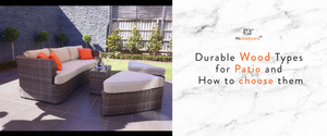 Durable Wood Types for Patio and How to choose them