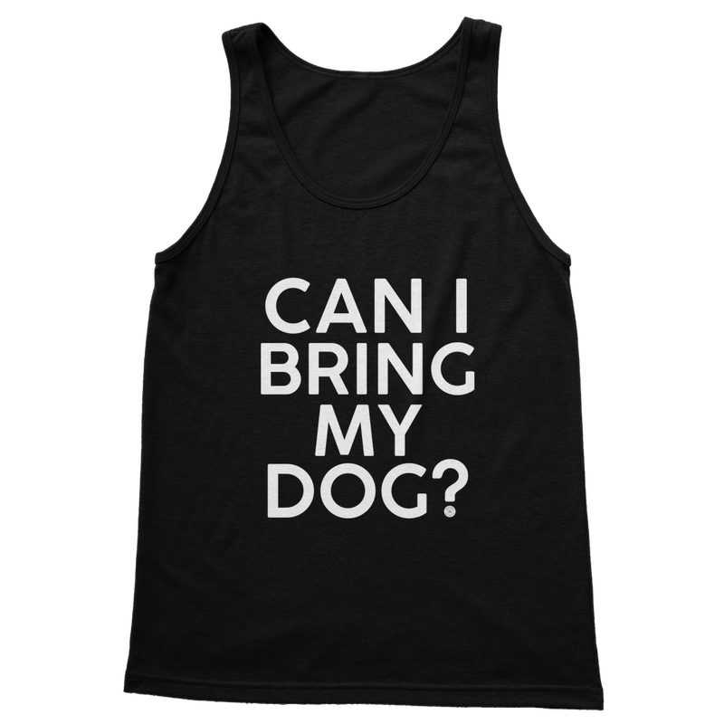 Can I Bring My Dog - Classic Women's Tank Top