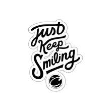 Load image into Gallery viewer, Just Keep Smiling - ( Black )Sticker