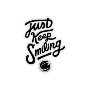 Just Keep Smiling - ( Black )Sticker