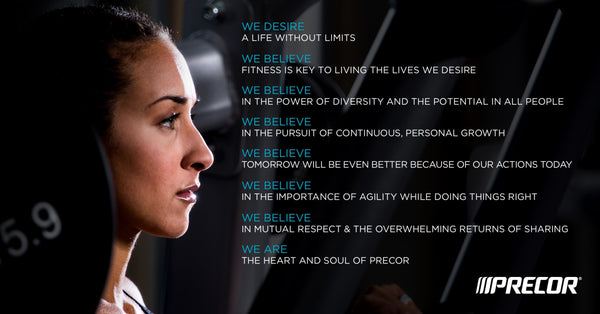 Precor Creed - We believe...