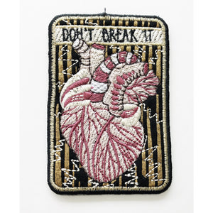 """DON'T BREAK IT"" Patch"