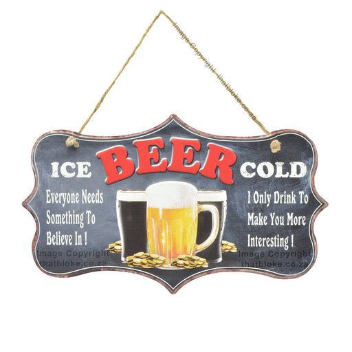 Ice Cold Beer Metal Sign For Man Cave I Drink To Make You More Interesting