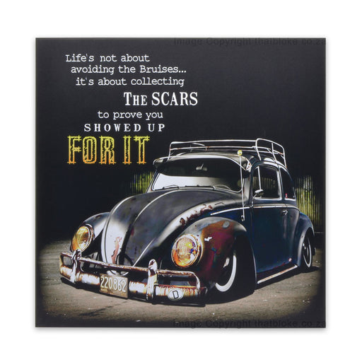 VW Beetle Wood Sign Print Life's Not About Avoiding The Bruises, It's About Collecting The Scars To Prove Your Showed Up For It