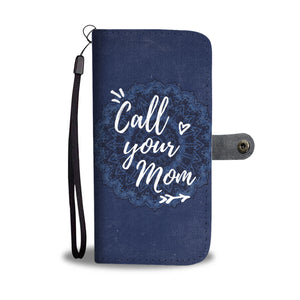 """Call Your Mom"" Wallet Case"
