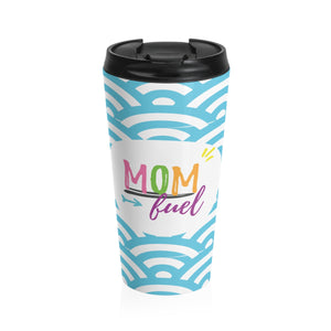 """Mom Fuel"" Stainless Steel Travel Mug"
