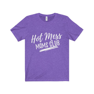 """Hot Mess Moms Club"" Jersey Tee"