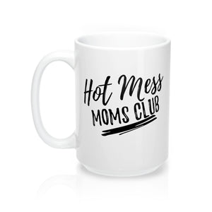 """Hot Mess Moms Club"" Mug"