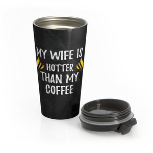 """My Wife Is Hotter"" Stainless Steel Travel Mug"