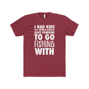 """I Had Kids To Go Fishing"" Mens Tee"