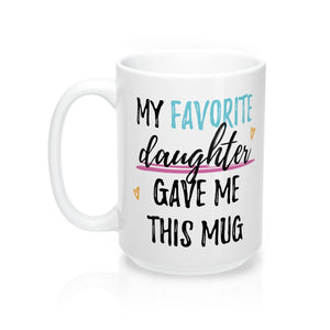 """My Favorite Daughter"" Mug"