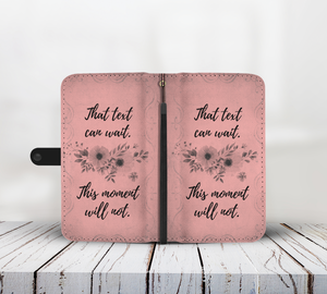 """That Text Can Wait"" Wallet Case"