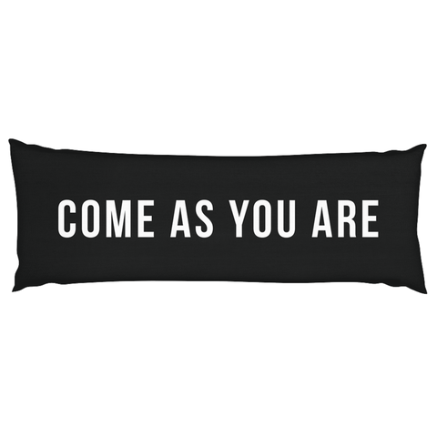 Come As You Are | Black Pillow