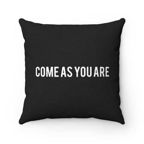 Come As You Are | Square Pillow