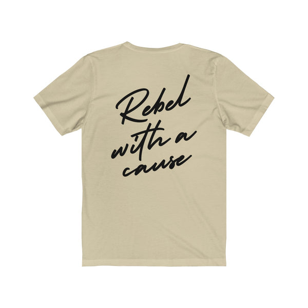 Rebel With A Cause | Tee
