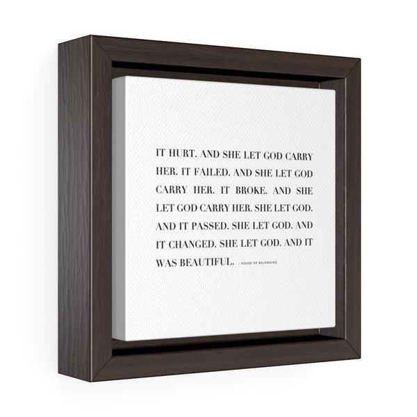 She Let God | Framed Canvas