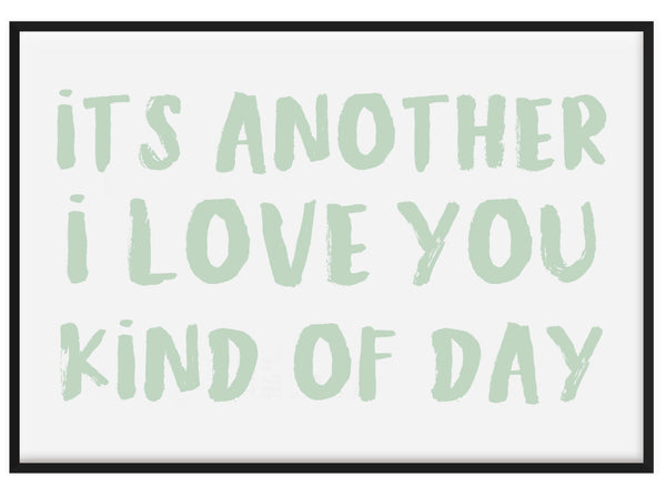 Love You Kind Of Day