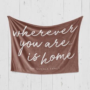 Blanket | Wherever You Are Is Home