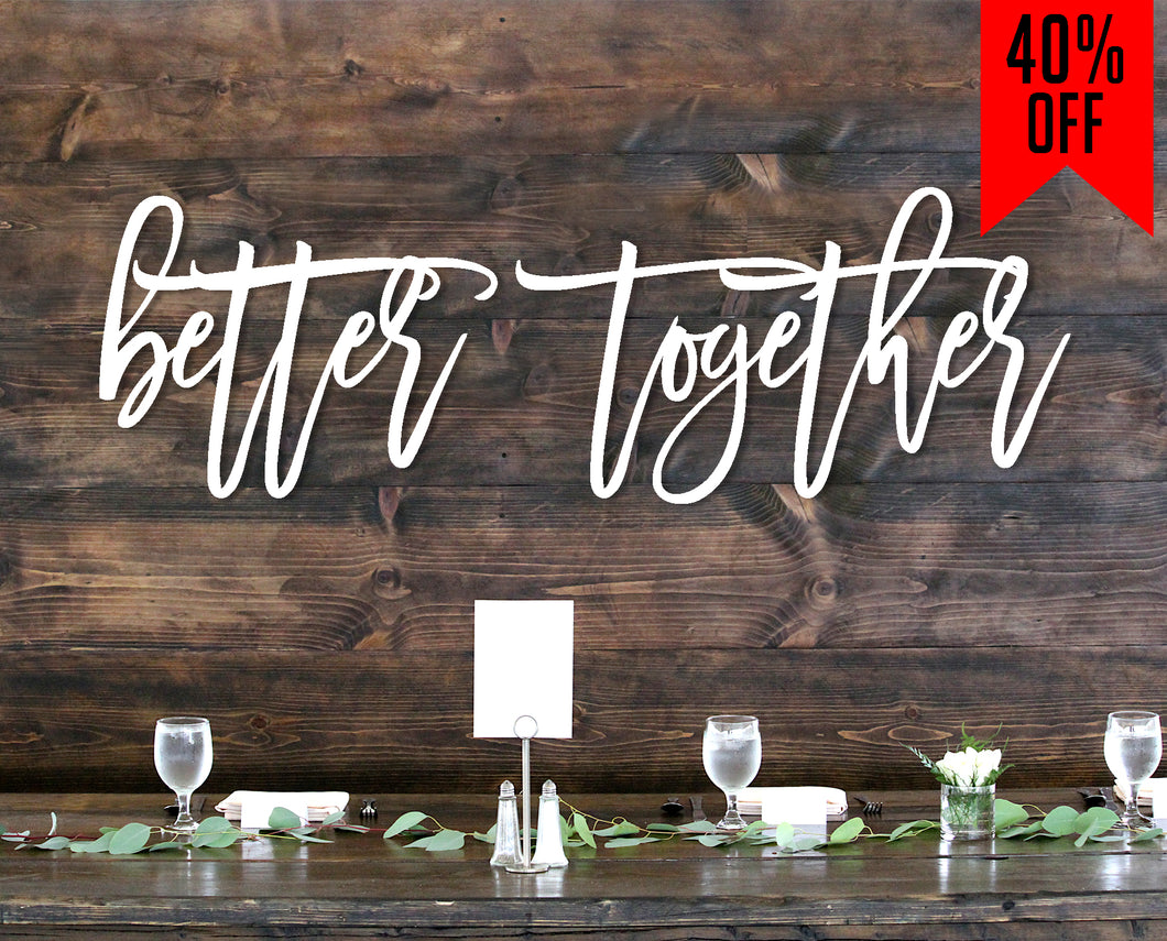 Better Together Custom Wood Sign