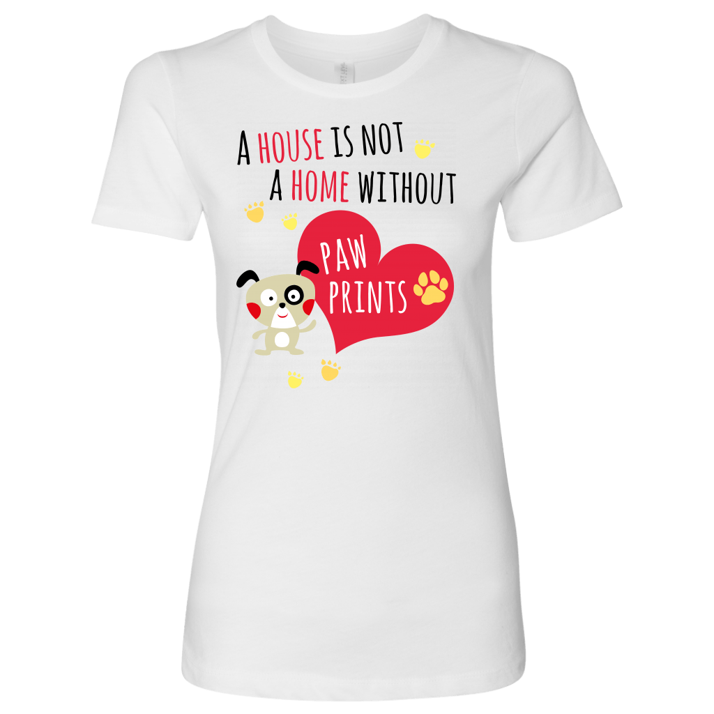 T-shirt - Not A Home Without Paw Prints Women's Shirt