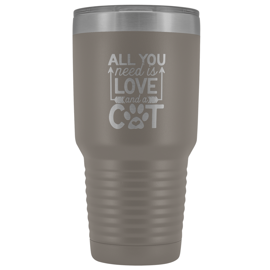 Tumblers - All You Need Is Love And A Cat 30 Oz Tumbler