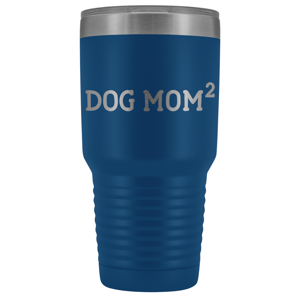 Tumblers - Dog Mom Squared 30 Oz Tumbler