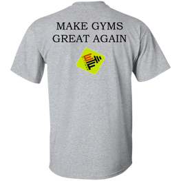 Make Gyms Great Again  Gildan Ultra Cotton T-Shirt