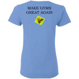 Make Gyms Great Again  Gildan Ladies' 5.3 oz. T-Shirt