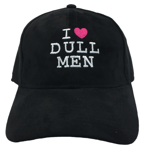 Ladies' Suedette 'I Love Dull Men' Embroidered Cap Black