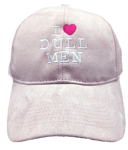 Ladies' Suedette 'I Love Dull Men' Embroidered Cap Dusty Pink