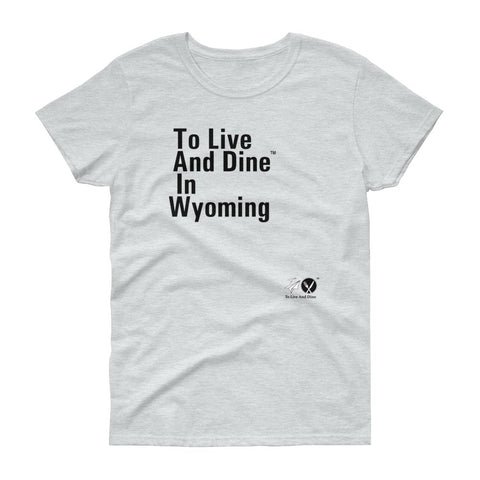 To Live And Dine In Wyoming
