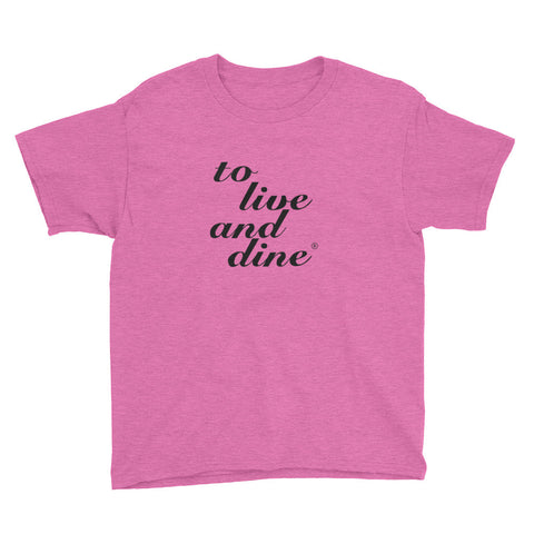 To Live And Dine Youth T-Shirt