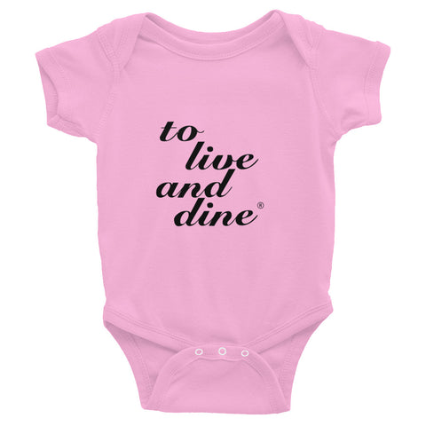 To Live And Dine Infant Bodysuit