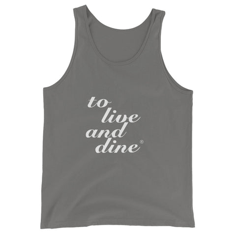 To Live And Dine Unisex Tank Top