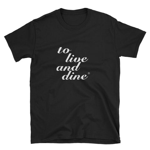 To Live And Dine Women's t-shirt