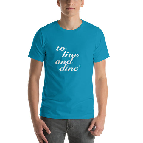 To Live And Dine Men T-Shirt