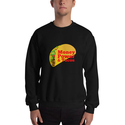 Money Power & Tacos Men Sweatshirt