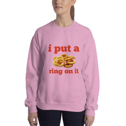 I Put A Ring On It Women Sweatshirt