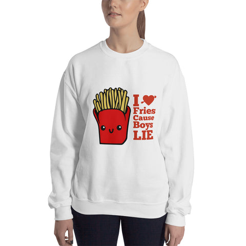I Love Fries Cause Boys LIE Women Sweatshirt