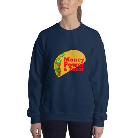 Money Power & Tacos Women Sweatshirt