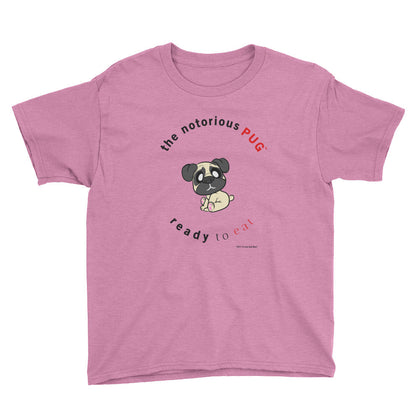 The Notorious PUG Ready To Eat Youth T-Shirt