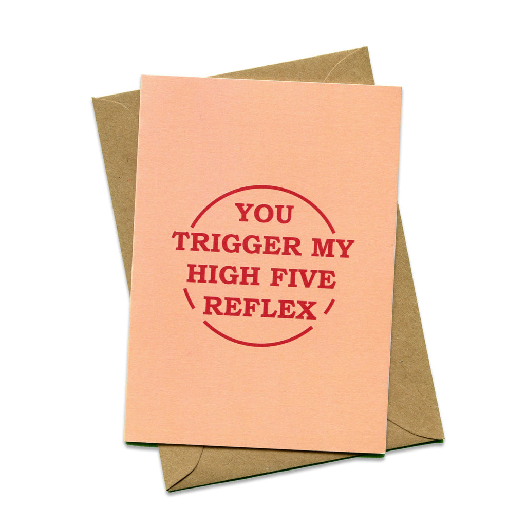 You Trigger My High Five Reflex Friendship Card. Compendium Design Store, Fremantle. AfterPay, ZipPay accepted.